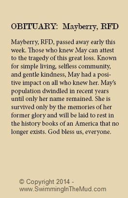 OBITUARY Mayberry RFD, Swimming in the Mud, death of simple living, selfless community, gentle kindness, oldtown, USA, sense of community gone